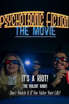 Смотреть трейлер Psychotronic Fiction: The Movie (2017)