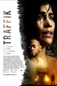 Смотреть трейлер Traffik (2018)