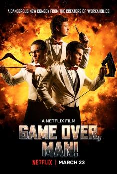 Смотреть трейлер Game Over, Man! (2018)