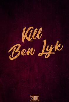 Смотреть трейлер Kill Ben Lyk (2018)