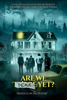 Are We Dead Yet (2018)