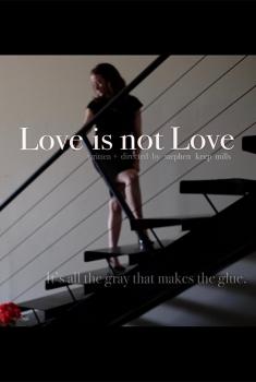Смотреть трейлер Love is Not Love (2018)