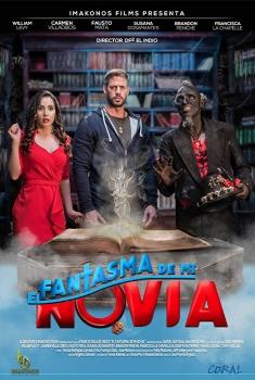 Смотреть трейлер El Fantasma de mi Novia (2018)