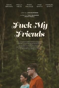 Смотреть трейлер Fuck my Friends (2018)