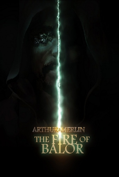 Смотреть трейлер Arthur & Merlin: The Fire of Balor (2018)