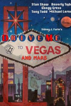 Смотреть трейлер Drive Me to Vegas and Mars (2016)