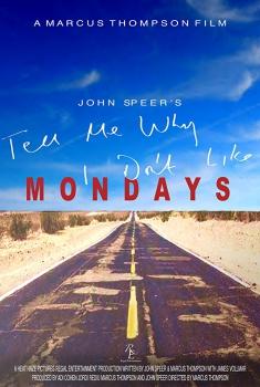 Tell Me Why I Don't Like Mondays (2018)