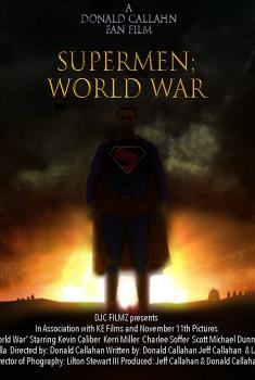 Смотреть трейлер Supermen: World War, Fan Film (2018)