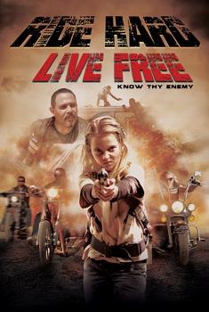 Ride Hard: Live Free (2018)
