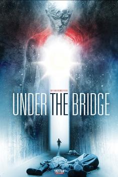Смотреть трейлер Under the Bridge (2018)