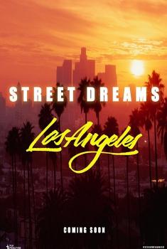 Смотреть трейлер Street Dreams - Los Angeles (2018)