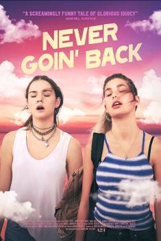 Смотреть трейлер Never Goin' Back (2018)