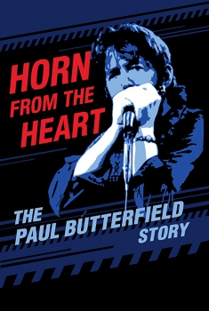Horn from the Heart: The Paul Butterfield Story (2017) Online