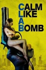 Calm Like a Bomb (2021)