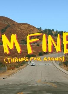 I'm Fine (Thanks for Asking) (2021)